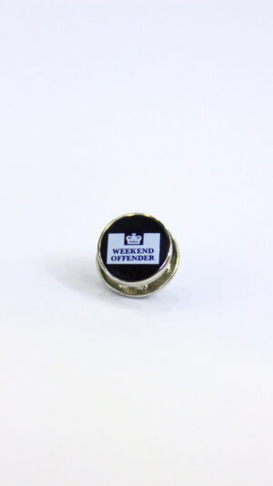Weekend Offender Circular Pin Badge